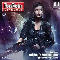 Die neue Menschheit (Perry Rhodan Stardust 1)