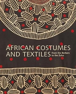 Read Online [(African Costumes and Textiles: From the Berbers to the Zulus )] [Author: Anne-Marie Bouttiaux] [Dec-2011] pdf epub