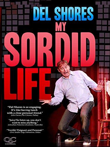 Del Shores: My Sordid Life by