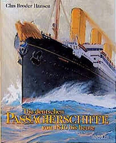 Die deutschen Passagierschiffe seit 1816