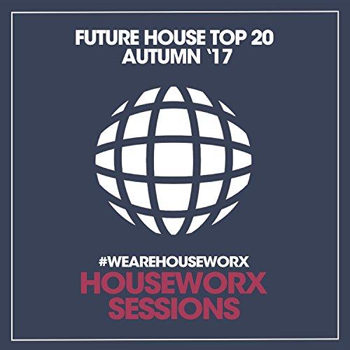 Future House Top 20 (Autumn '17)