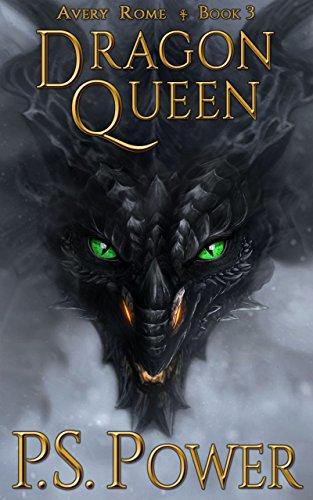 (Dragon Queen (Avery Rome Book)
