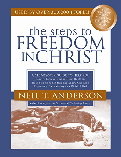 The Steps to Freedom in Christ Study Guide: A Step-By-Step Guide To Help You ()