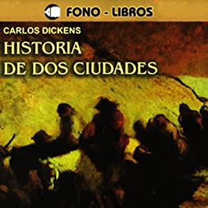 Historia de dos Ciudades [A Tale of Two Cities] Audiobook