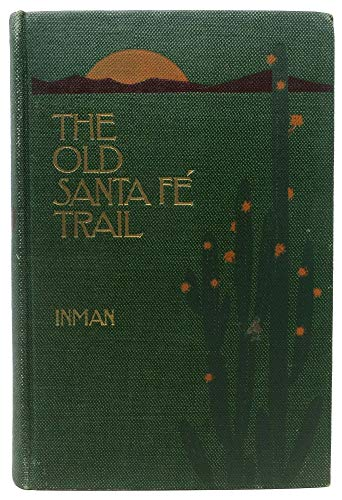 Santa Fe Crane - The OLD SANTA FE TRAIL. The Story of a Great Highway