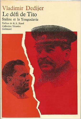 Télécharger en ligne Le défi de Tito, Staline et la Yougoslavie. Collection Témoins pdf