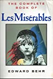 The Complete Book of Les Miserables, Edward Behr, 1559701560