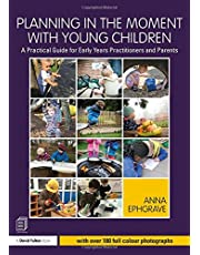 Planning in the Moment with Young Children: A Practical Guide for Early Years Practitioners and Parents