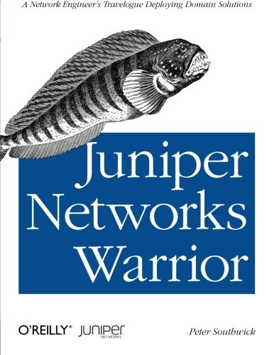 Juniper Networks Warrior  A Guide To The Rise Of Juniper Networks Implementations