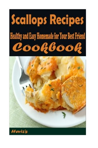 Scallops Recipes : :Healthy and Easy Homemade for Your Best Friend pdf