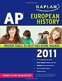 Kaplan AP European History 2011, Martha Moore, 1607145316