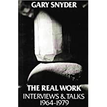 The Real Work: Interviews and Talks, 1964-79: Interviews and Talks 1964-1979