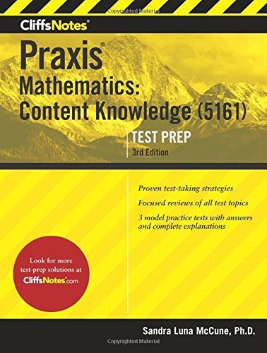 CliffsNotes Praxis Mathematics: Content Knowledge (5161), 3rd Edition by Sandra Luna McCune PhD (2016-05-31)