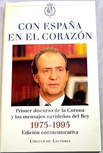 Con España En El Corazon: Amazon.es: Juan Carlos I, Rey de España: Libros