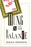 Hung in the Balance, Roger Ormerod, 0385418620