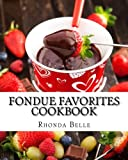 Fondue Favorites Cookbook: 60 Super #Delish Fondue Recipes