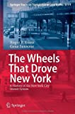 The Wheels That Drove New York : A History of the New York City Transit System, Roess, Roger P. and Sansone, Gene, 3642304834