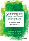 Comprehensive Evidence-Based Interventions for Children and Adolescents 1st Edition