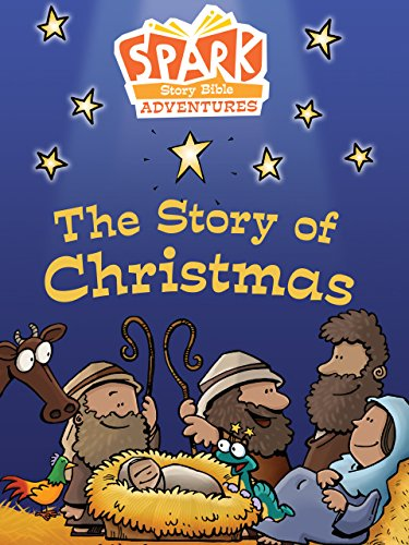 Spark Story Bible Adventures: The Story of Christmas (Narrator For Story Christmas)