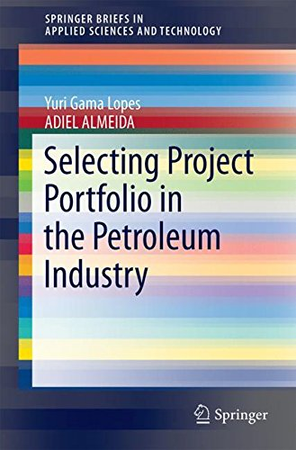 Selecting Project Portfolio in the Petroleum Industry (SpringerBriefs in Applied Sciences and Technology)-cover