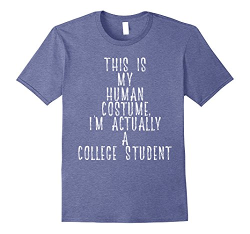 Mens My Human Costume - Funny College Student Debt Gift TShirt 2XL Heather (Male College Student Halloween Costume Ideas)