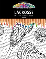 LACROSSE: AN ADULT COLORING BOOK: An Awesome Coloring Book For Adults