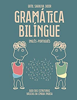 Gramática Bilíngue Inglês-Português: Guia das Estruturas Básicas da Língua Inglesa por [Saraiva Junior, Gentil]