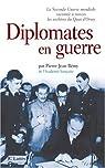Diplomates en guerre. La Seconde Guerre mondiale racontée à travers les archives du Quai d'Orsay par Rémy