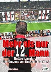 Mehr als nur der 12. Mann: Ein Streifzug durch die Fanszene von Eintracht Frankfurt