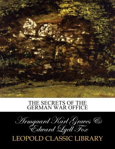 Read Online The secrets of the German war office ebook