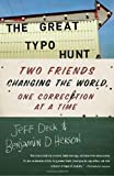 The Great Typo Hunt, Jeff Deck and Benjamin D. Herson, 0307591085