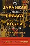 img - for The Japanese Colonial Legacy in Korea, 1910 1945: A New Perspective book / textbook / text book