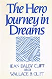 The Hero Journey in Dreams, Jean D. Clift and Wallace B. Clift, 0824508890