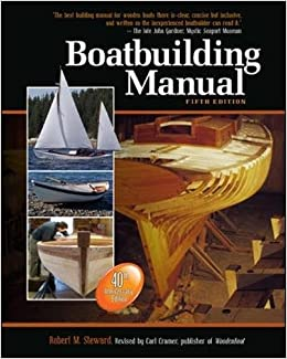 Boatbuilding Manual, Fifth Edition: Robert M. Steward, Carl Cramer ...