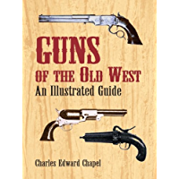Guns of the Old West: An Illustrated Guide (Dover Military History, Weapons, Armor)