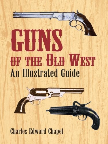 Guns of the Old West: An Illustrated Guide (Dover Military History, Weapons, Armor) (Carbine Sharp)