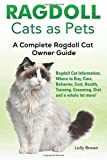 ragdoll cats as pets ragdoll cat information where to buy care behavior cost health training grooming diet and a whole lot more a complete ragdoll cat owner guide