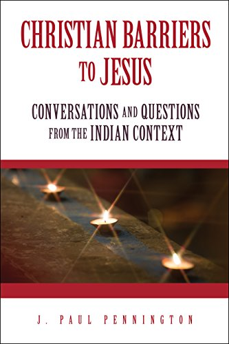 Christian barriers to jesus conversations and questions from the christian barriers to jesus conversations and questions from the indian context by pennington fandeluxe Image collections