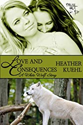 Love and Consequences (A White Wolf Story Book 2)