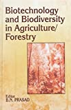 Biotechnology and Biodiversity in Agriculture-Forestry 9781886106994