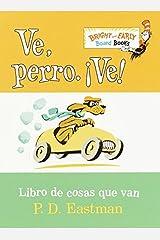 Ve, Perro. Ve!: Go, Dog. Go! (Bright & Early Board Books(TM)) (Spanish Edition) Board book