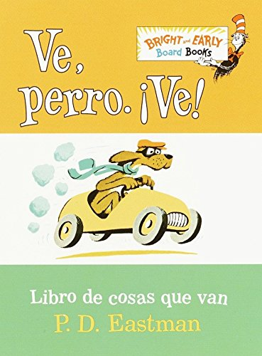 Ve, Perro. Ve!: Go, Dog. Go! (Bright & Early Board Books(TM)) (Spanish Edition)