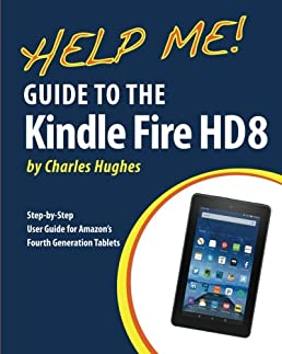 amazon com help me guide to the kindle fire hd 8 step by step rh amazon com kindle user manual 5th edition kindle user manual 5th edition