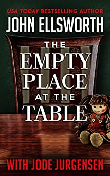 The Empty Place At The Table by John Ellsworth & Jode Jurgensen ebook deal