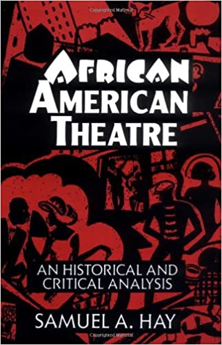 African American Theatre: An Historical and Critical Analysis ...