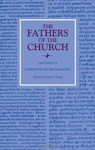 Commentary on the Apocalypse (THE FATHERS OF THE CHURCH: A New Translation) Oecumenius
