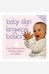 Baby Sign Language Basics: Early Communication for Hearing Babies and Toddlers, Original Diaper Bag Edition (Hay House Lifestyles) Paperback