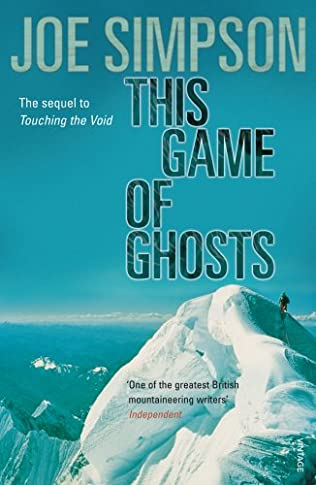 This Game of Ghosts (Touching the Void, book 2) by Joe Simpson