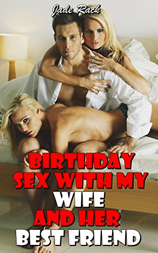 Bithday sex by wife and friend
