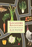 Locavore Adventures, Jim Weaver, 0813551706